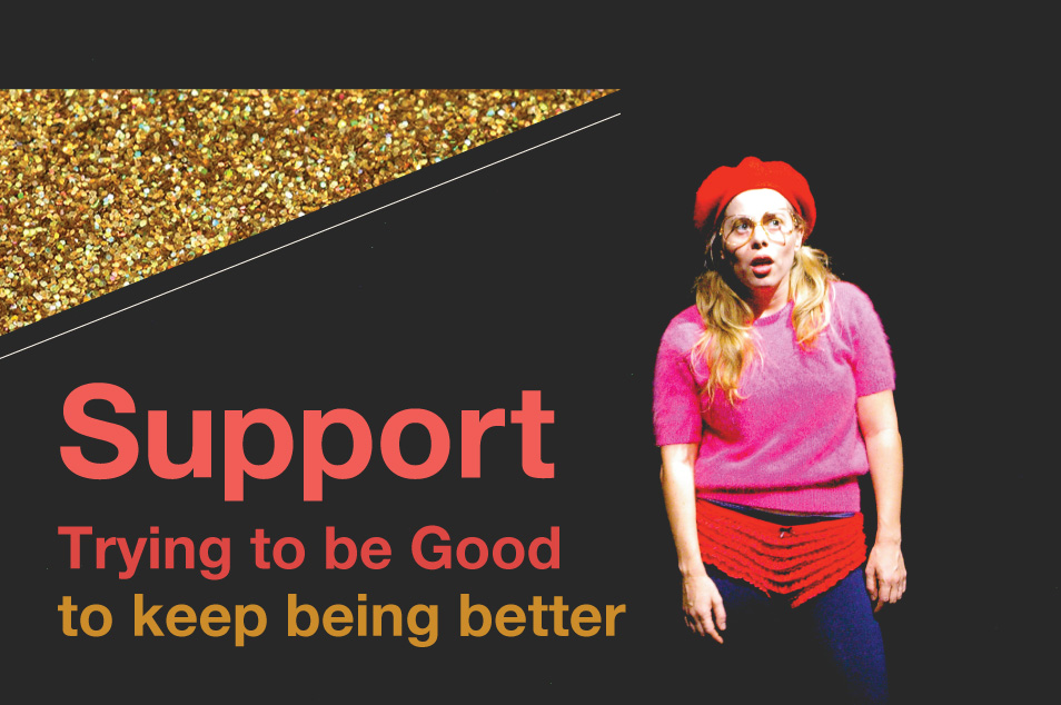 Support Trying to be Good to keep being better